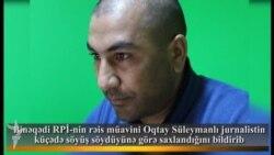 «Azadlıq» qəzeti və «Azərbaycan saatı» proqramının əməkdaşı saxlanılıb