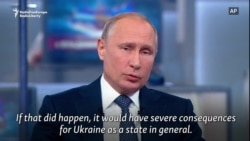 Putin: Ukrainian 'Provocations' Would Have 'Severe Consequences'