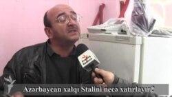 Azərbaycan xalqı Stalini necə xatırlayır?