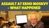 Assault At Ekho Moskvy – What Happened