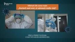 """Mărturii din zona roșie: """"Doctorii sunt eroi, ei salvează multe vieți"""""""