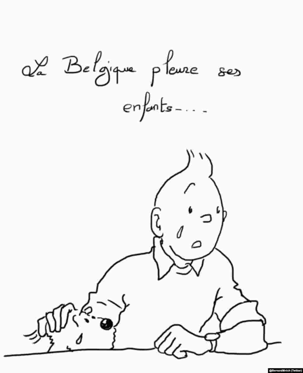 This cartoon showing Tintin and his dog Snowy in tears was also widely shared on social networks. Translation of French text: Belgium weeps for its children. (Social-media generated content, via @BernardMnich)