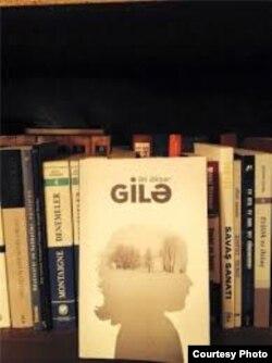 """Əli Əkbərin """"Gilə"""" kitabı (Foto: Yeni Müsavat)"""