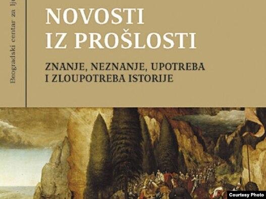 Naslovna stranica zbirke tekstova i rezultata istraživanja 'Novosti iz prošlosti - znanje, neznanje, upotreba i zloupotreba istorije'