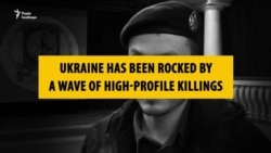 Ukraine's High-Profile Killings