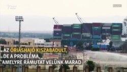Az óriáshajó kiszabadult, a probléma velünk marad