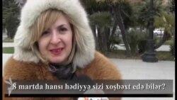8 martda hansı hədiyyə sizi xoşbəxt edə bilər?