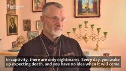 Ukrainian Priest Tells Of Beatings In Separatist Captivity