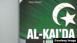 """Knjiga """"Al Qaeda u BiH"""", Vlade Azinovića"""