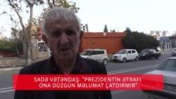 Sadə vətəndaş: Ətrafı İlham Əliyevə düzgün məlumat vermir