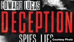 «Deception. Spies, Lies and How Russia Dupes the West» kitabı