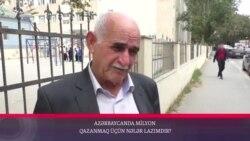 Azərbaycanda milyon qazanmaq üçün nələr lazımdır?