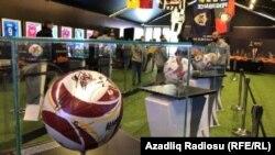 BakıdaUEFA Avropa Liqaslnın finalına həsr edilmiş muzey
