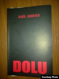 """Yazıçı Aqil Abbasın """"Dolu"""" romanı"""