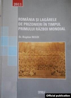 Bogdan Negoi, România şi lagărele de prizonieri., 2011