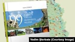 """Cartea """"99 de atracţii turistice din Republica Moldova"""", de Vadim Șterbate"""