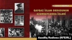 «Qafqaz İslam Ordusunun Azərbaycanda izləri» kitabı