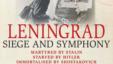 Blocada și Simfonia Leningradului - la o aniversare