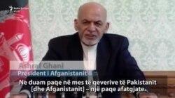 Ghani kërkon të arrihet paqe me Pakistanin