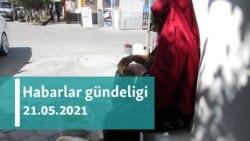 Habarlar gündeligi - 21-nji maý, 2021-nji ýyl