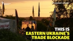 Blockaders Threaten New Battle In Ukraine's East