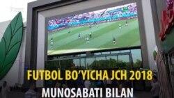 Ўзбекистонда футбол васвасаси: ЖЧ 2018 охирлаб қолди