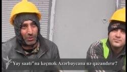 «Yay saatı»na keçmək Azərbaycana nə qazandırır