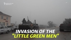 The Changing Story Of Russia's 'Little Green Men' Invasion