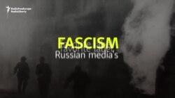Fascism: Russian Media's Favorite Label
