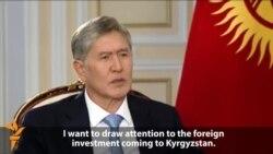 Interview: Kyrgyz President Almazbek Atambaev