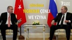 Putiniň we Erdoganyň urşup-ýaraşmagy barada