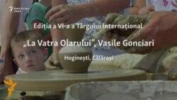 """A VI-a ediție a târgului internațional """"La vatra olarului Vasile Conciari"""""""