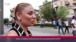 Azərbaycanda ən çox pul qazanan kimlərdir? [Sorğu]