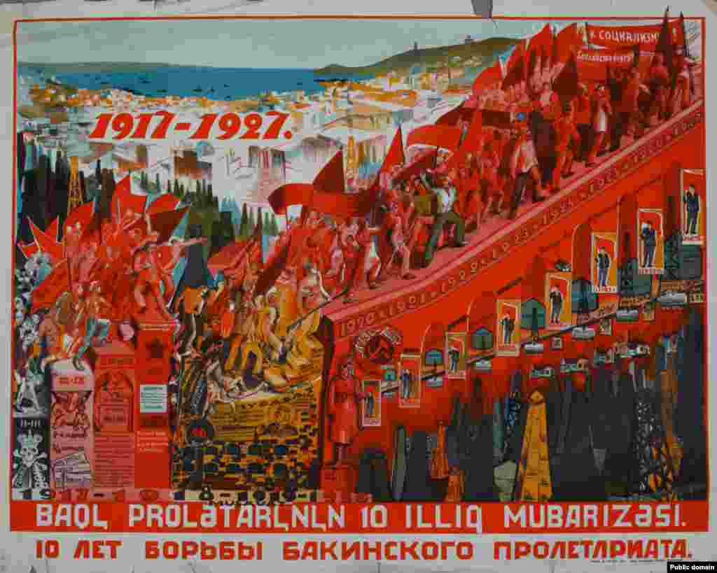 A poster in Azeri and Russian celebrates the Baku proletariat's socialist struggle in the year's 1917-27.