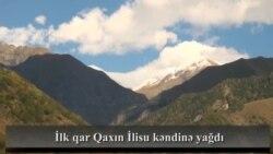 Bu il Azərbaycanda ilk qar Qaxın İlisu kəndinə yağdı