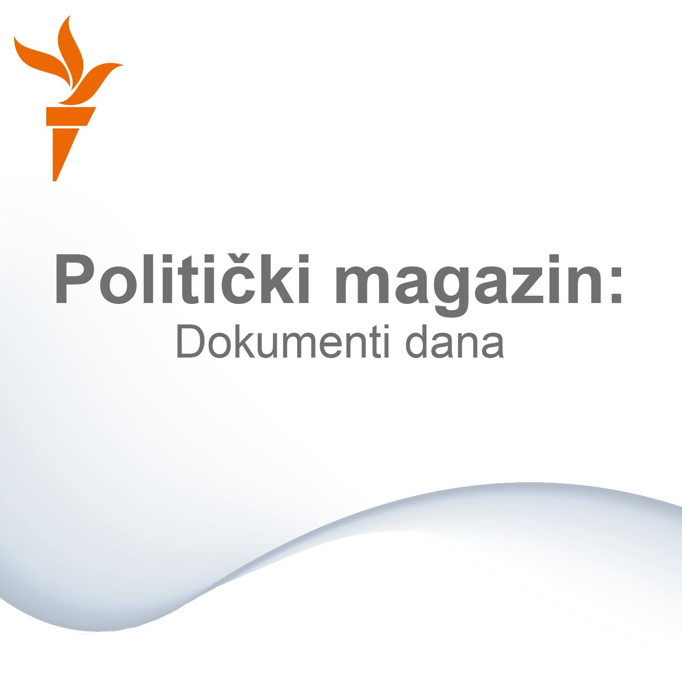 Dokumenti dana: Politički magazin - Radio Slobodna Evropa / Radio Liberty