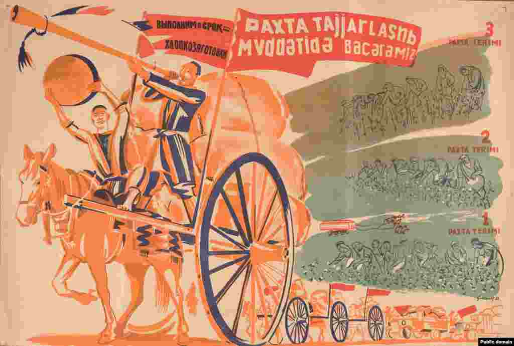 "A 1933 poster in Russian and Uzbek is aimed at encouraging cotton pickers. The text reads: ""We will harvest the cotton on time. 1st cotton harvest. 2nd cotton harvest. 3rd cotton harvest."" (Artist: Semyon Malt)"