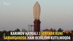 Каримов ҳайкали Тошкентда очилди¸ навбат Самарқандга