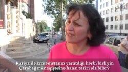 Yeni Rusiya-Ermənistan hərbi birliyi haqda Bakıda eşidilənlər [video-sorğu]