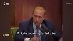 """""""Amit ígérsz, tartsd is be"""" - Putyin nem mindig tartja magát saját mottójához"""