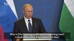 Putin Blames Kyiv For Escalation In Eastern Ukraine