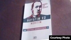 """Məmməd Səid Ordubadi. """"Həyatım və xatirələrim"""" kitabı"""