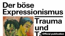 """Cultură și politică: """"Expresionismul - Traumă și Taboo"""" la Kunsthalle Bielefeld"""