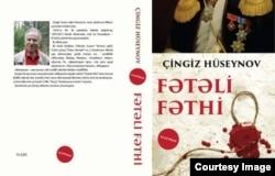 """Çingiz Hüseynovun """"Fətəli fəthi"""" romanının üz qabığı."""