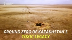 'Like An Undeclared War': Russia's Toxic Test Sites In Kazakhstan