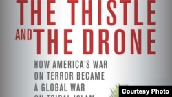 "Akbar Ahmed's latest book ""The Thistle and the Drone""."
