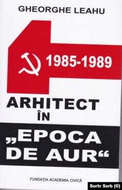 Jurnalul lui Gheorghe Leahu, arhitect care se confrunta zi de zi cu demolările ceaușiste