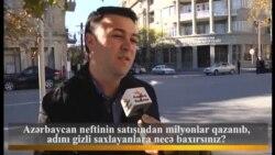 Azərbaycan neftindən milyonlar qazanıb adını gizli saxlayanlar haqqında Bakı sakinlərinin dedikləri