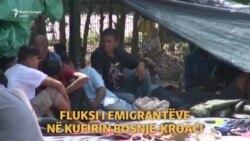 Fluksi i emigrantëve po sjell krizë në kufirin në mes të Bosnjës dhe Kroacisë