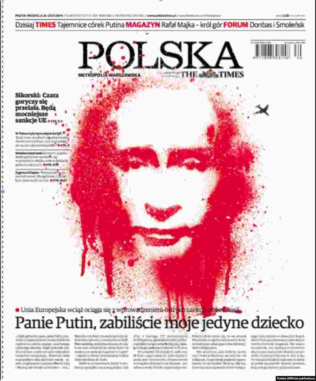 """July 25's """"Polska"""" quotes an online statement bya parent of one of the MH17 victims saying,""""Mr. Putin, You Killed My Only Child."""""""